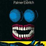 The Three Stigmata of Palmer Eldritch by Philip K. Dick